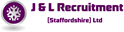 J&L Recruitment [Staffordshire] Ltd