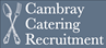 Cambray Catering Recruitment